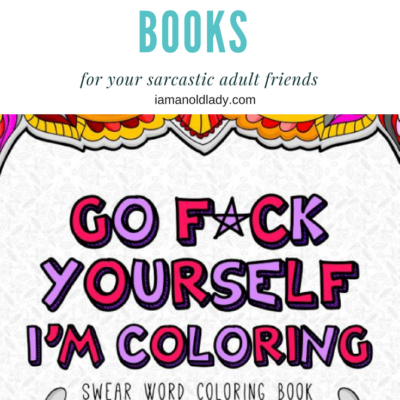 Adult Coloring Books For Your Sarcastic Friends