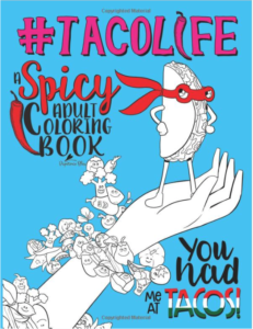 https://amzn.to/2MfYPK6 Taco Life: A Spicy Adult Coloring Book