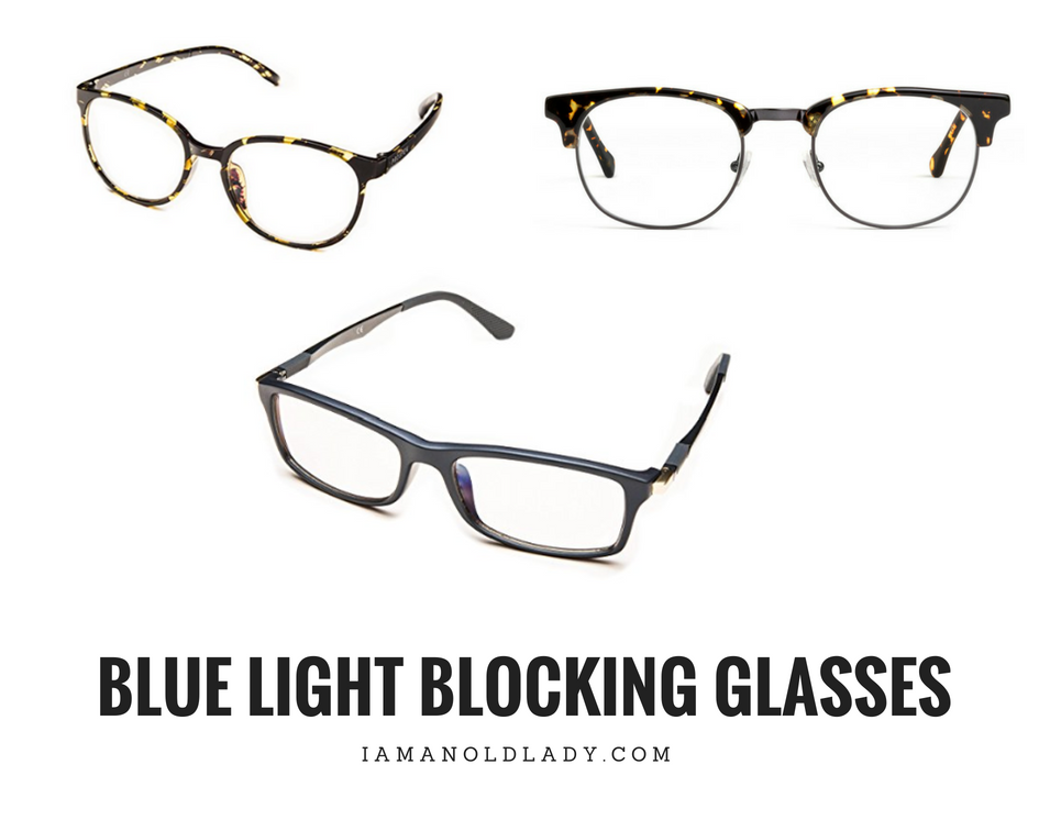 blue light blocking glasses - i am an old lady dot com
